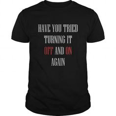 Remote Control Have you tired turning it Off and On Again T Shirts, Hoodie. Shopping Online Now ==► https://www.sunfrog.com/LifeStyle/Remote-Control-Have-you-tired-turning-it-Off-and-On-Again-T-shirt-Black-Guys.html?41382