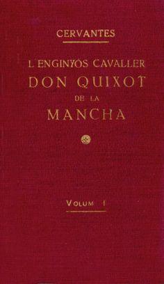 CATALÁN. L'enginyós cavallier Don Quixot de La Mancha. [título en el idioma original]. Edición de Antoni López, Llibreter, [1930?]. Primer capítulo: http://coleccionesdigitales.cervantes.es/cdm/compoundobject/collection/quijote/id/567/rec/2
