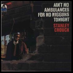 spoken word album by Stanley Crouch