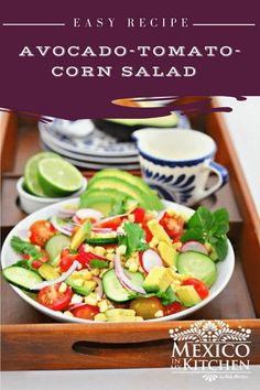 """A delicious Avocado, Tomato, Corn Salad that's perfect to enjoy all year around.  Avocados the """"Mexican butter"""" have good fats and nutrients, plus you can't deny they're delicious. Authentic Mexican Recipes, Mexican Food Recipes, Vegan Recipes, Corn Salad Recipes, Corn Salads, Corn Tomato Salad, Best Summer Salads, Vegetarian Options, Salad Ingredients"""