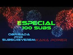 Especial 100 Subscritores