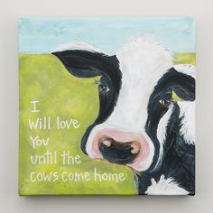 Til The Cows Come Home Canvas canvas banner, paintings diy canvases, framing canvas art diy Farm Paintings, Animal Paintings, Cow Paintings On Canvas, Cow Canvas, Canvas Wall Art, Cow Craft, Cow Drawing, Cute Cows, Painting Inspiration