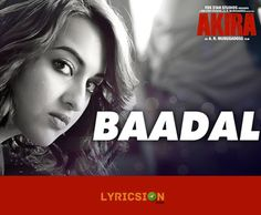 Baadal Lyrics from Akira song sung by Sunidhi Chauhan. The Lyrics of Baadal Song…