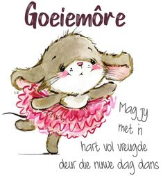 Good Morning Messages, Good Morning Wishes, Good Morning Quotes, Lekker Dag, Goeie More, Afrikaans Quotes, Hand Puppets, Morning Greeting, Cute Quotes