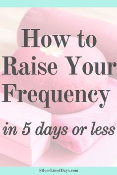 raise frequency, raise vibrations, raise vibes, vibrational frequency, law of attraction, reiki, energy healing, holistic healing, holistic wellness, chakra