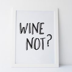 "Printable Art ""Wine Not"" Wall Print Women Gift Gallery Wall Prints Wall Art Wine Quote Wine Pun Funny Prints Funny Art Wine Art Wine Prints by elemenopeedesign on Etsy https://www.etsy.com/listing/251126838/printable-art-wine-not-wall-print-women"