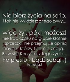 TeMysli.pl - Inspirujące myśli, cytaty, demotywatory, teksty, ekartki, sentencje More Than Words, Daily Quotes, Motto, Quotations, My Life, Spirituality, Sad, Mindfulness, Thoughts