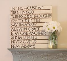 """Wood pallet DIY.  Love the things that are listed for """"In This House"""". I like the words but i would switch it up and do subway art letters!"""