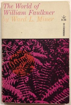 The World of William Faulkner - Ward L. Miner (1952, PB) Yoknapatawpha Oxford MS