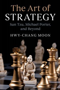 Buy The Art of Strategy: Sun Tzu, Michael Porter, and Beyond by Hwy-Chang Moon and Read this Book on Kobo's Free Apps. Discover Kobo's Vast Collection of Ebooks and Audiobooks Today - Over 4 Million Titles! Dr Book, This Book, Chess Books, Michael Porter, Engineering Science, Sun Tzu, Worth Quotes, Self Improvement Tips, Special Forces