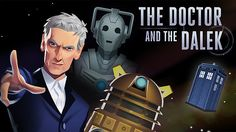 Doctor Who: The Doctor and the Dalek - A brand new game will introduce computing skills to children as they help the Doctor on his latest adventure.