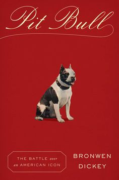 Pit Bull by Bronwen Dickey | PenguinRandomHouse.com  Amazing book I had to share from Penguin Random House