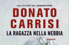 LA RAGAZZA NELLA NEBBIA | Donato Carrisi | Recensione