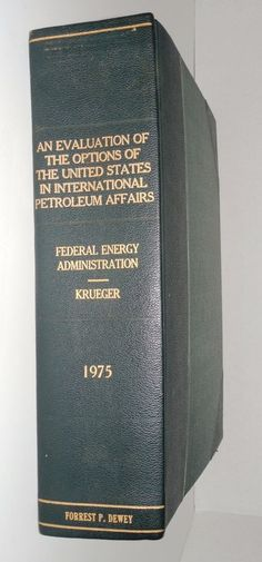 An Evaluation Of The Options Of The U.S. In International Petroleum Affairs 1975