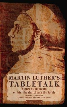 Table Talk - Martin Luther
