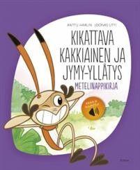 Kikattava Kakkiainen ja jymy-yllätys –  Anttu; Utti Harlin – kirjat – Rosebud.fi