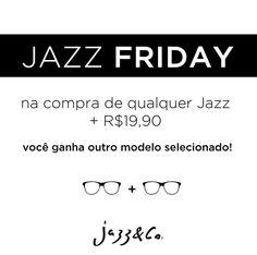 Preparados para nossa Jazz Friday? Aproveite para garantir seu óculos novo e por mais R$1990 ganhar outro para você ou presentear alguém  Enjoy!