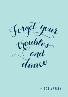 Olvida tus problemas y baila. Que bonita frase que motiva a seguir adelante. #FrasesBailar