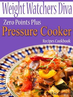 Love it! Weight Watchers Diva Zero Points Plus Pressure Cooker Recipes Cookbook by Jackie Jasmine, http://www.amazon.com/dp/B00A1OKX3O/ref=cm_sw_r_pi_dp_zX9Mrb1179ASB