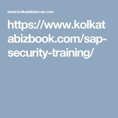 https://www.kolkatabizbook.com/sap-security-training/