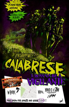 """fabulous-furlabun:  it starts at EIGHT O CLOCKat BONESHAKERS don't MISS IT CALABRESE """"I WANNA BE A VIGILANTE TOUR"""" ONGOING, NOW, RIGHT NOW ..."""