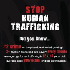 STOP HUMAN TRAFFICKING!   Angers me to the core of my being...n I know it is repulsive to God...do u care r just ignore the issue??