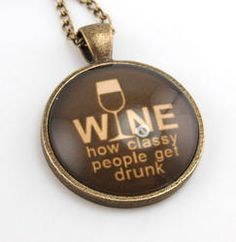 Save 15% with code PINTEREST Wine How Classy People Get Drunk Quote Necklace - Can be Personalized