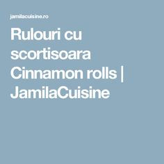 Rulouri cu scortisoara Cinnamon rolls | JamilaCuisine Cinnamon Rolls, Cinammon Rolls