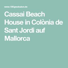 Cassai Beach House in Colònia de Sant Jordi auf Mallorca