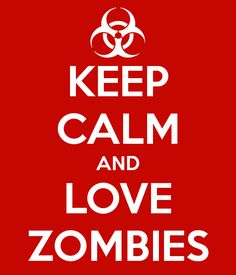 Keep Calm and Love Zombies