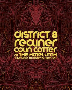 District 8 at the Hotel Utah with Recliner and Colin Cotter.  Poster by Erich Ippen