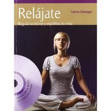 Relájate. Regula tu estrés y equilibra tu vida: Llibre acompanyat d'un DVD que ens dóna eines, fàcilment aplicables, perquè aprenguem a regular el nostre nivell d'estrés.