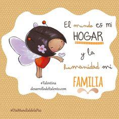 """El mundo es mi HOGAR y la humanidad mi FAMILIA"" #Talentina #DiaMundialDeLaPaz Quotes For Kids, Affirmations, Snoopy, Teddy Bear, Teaching, Toys, Animals, Journals, Madrid"