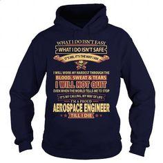 AEROSPACE-ENGINEER - make your own shirt #blue hoodie #men hoodies
