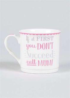 If at first you don't succeed - call mum! Mug from Matalan