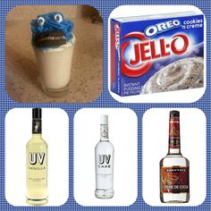 Drunken Cookie Monster Pudding Shots 1 small Pkg. cookies 'n creme instant pudding ¾ Cup Milk 1/4 Cup vanilla vodka 1/4 Cup cake vodka 1/4 Cup Creme De Cocoa 8oz tub Cool Whip  Directions 1. Whisk together the milk, liquor, and instant pudding mix in a bowl until combined. 2. Add cool whip a little at a time with whisk. 3.Spoon the pudding mixture into shot glasses, disposable shot cups or 1 or 2 ounce cups with lids. Place in freezer for at least 2 hours