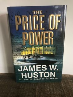 The Price of Power by James W. Huston (1999, Hardcover) First Edition, New