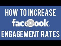 How to Increase Facebook Engagement | Ways to Increase Facebook Fan Engagement Rates