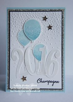 Softly Falling Textured Expressions embossing card makes the background look like champagne bubbles! Balloons and 2016 will bring special new years greetings. DIY new years card