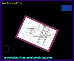 Goat Milk Stand Plans 183601 - Woodworking Plans and Projects!
