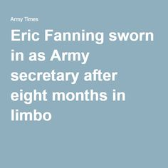 Eric Fanning sworn in as Army secretary after eight months in limbo