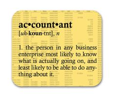Accounting Bookkeeping Tax Humor Funny Accounting is the language of business. And while accountants may be fluent in the language, that doesn't necessarily translate into action. An accountant is like your average high-dollar TV sports an Funny Accounting Quotes, Funny Quotes, Accounting Puns, Learn Accounting, Accounting Cycle, Accounting Student, Funny Sms, Financial Accounting, 9gag Funny