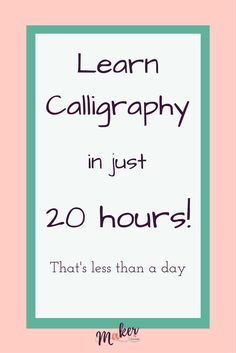 You can learn Calligraphy! You don't have to spend months and months learning. Learn Calligraphy today.