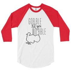 Gobble Til You Wobble Shirt - Thanksgiving Shirt - Turkey Day Shirt - Turkey Trot Shirt - Funny Thanksgiving Unisex Shirt - Feast Shirt