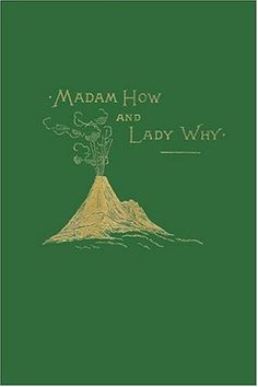 Madam How and Lady Why (Yesterday's Classics) by Charles ...