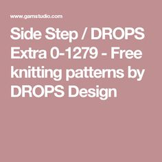 Side Step / DROPS Extra 0-1279 - Free knitting patterns by DROPS Design
