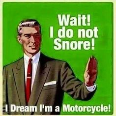 Wait! I do not snore... Lol