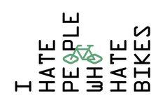 OOOO - I hate people who hate bikes, © Javier Llanes I Hate People, Bike, Vegan, Bicycle, Bicycles, Vegans