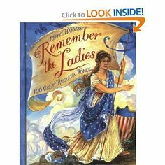 Remember the Ladies: 100 Great American Women by Cheryl Harness. $6.97. Publisher: HarperCollins (February 4, 2003). Reading level: Ages 4 and up. Author: Cheryl Harness
