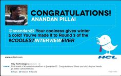 Glad to be one of the five finalists of #CoolestInterviewEver contest by @HCL Technologies. http://www.businessweek.com/articles/2014-03-05/hcls-twitter-recruitment-yields-88-000-applicants-and-five-curious-finalists
